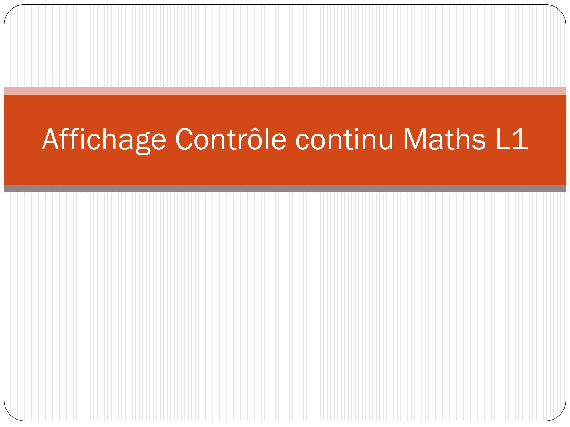 Affichage-Contrôle-continu-Maths-L1